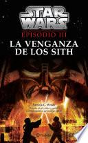 Star Wars. Episodio Iii. La Venganza De Los Sith