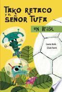 Tako Retaco Y El Señor Tufa En Brasil