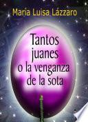 Tantos Juanes O La Venganza De La Sota