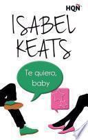Te Quiero, Baby