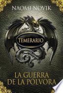 Temerario Iii. La Guerra De La Pólvora