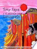 Timy Faya Y El Secreto Bajo Lanzarote