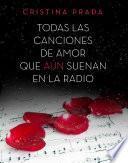 libro Todas Las Canciones De Amor Que Aún Suenan En La Radio