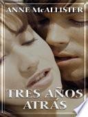 Tres Anos Atras (three Years Ago) (lte