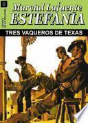 Tres Vaqueros De Texas