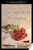 Una Imperfecta Flor Inglesa (selección Rnr)
