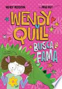 Wendy Quill Busca La Fama (wendy Quill 1)
