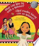 libro What Can You Do With A Rebozo?/ Que Puedes Hacer Con Un Rebozo?