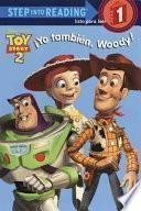 Yo Tambien, Woody!