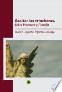libro Asaltar Las Trincheras. Sobre Literatura Y Filosofía