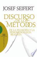 Discurso De Los Métodos De La Filosofía Y La Fenomenología Realista