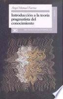 Introducción A La Teoría Pragmatista Del Conocimiento