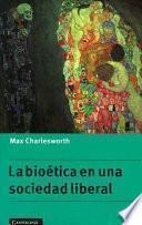 libro La Bioética En Una Sociedad Liberal