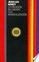 La Creación Del Mundo O La Mundialización