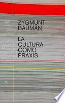 libro La Cultura Como Praxis