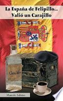 libro La España De Felipillo... Valió Un Carajillo