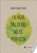 La Hoja Del Olmo No Es Perfecta