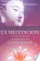 La Meditación Y Los Estados Superiores De Consciencia