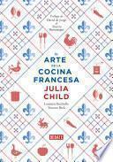 El Arte De La Cocina Francesa (la Cocina De Julia Child 2)