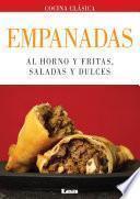 Empanadas. Al Horno Y Fritas, Saladas Y Dulces