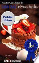 libro Recetas Ganadoras Del Listón Azul De Ferias Rurales: Pasteles Únicos