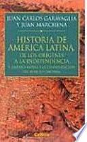 América Latina De Los Orígenes A La Independencia: América Precolombina Y La Consolidación Del Espacio Colonial