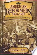 American Reformers, 1870 1920