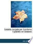Cataluapa Juzgada Por Escritores Espaapoles No Catalanes