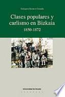 libro Clases Populares Y Carlismo En Bizkaia, 1850 1872