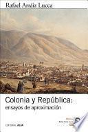 libro Colonia Y República: Ensayos De Aproximación