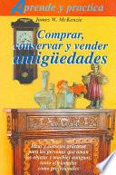 Comprar, Conservar Y Vender Antigüedades