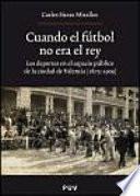 libro Cuando El Fútbol No Era El Rey