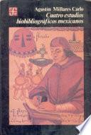 libro Cuatro Estudios Biobibliográficos Mexicanos