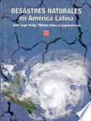 Desastres Naturales En América Latina