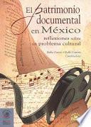 El Patrimonio Documental En México