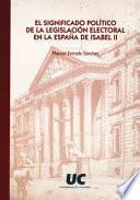 El Significado Político De La Legislación Electoral En La España De Isabel Ii