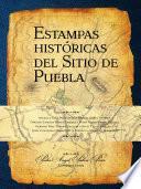Estampas Históricas Del Sitio De Puebla