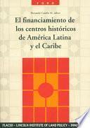 libro Financiamiento De Los Centros Históricos De América Latina Y El Caribe
