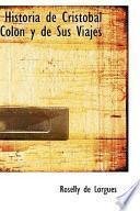 Historia De Crist=bal Colon Y De Sus Viajes