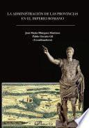 La Administración De Las Provincias En El Imperio Romano
