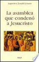 La Asamblea Que Condenó A Jesucristo