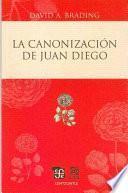 libro La Canonización De Juan Diego
