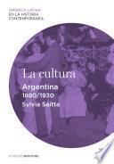 La Cultura. Argentina (1880 1930)