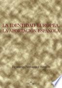 La Identidad Europea, La Aportación Española