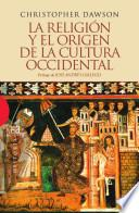 La Religión Y El Origen De La Cultura Occidental