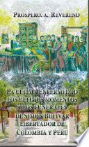 La Ultima Enfermedad, Los Ultimos Momentos, Y Los Funerales De Simon Bolivar:
