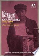 Las Escuelas De Artes Y Oficios En Colombia 1860 1960