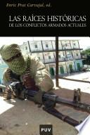 libro Las Raíces Históricas De Los Conflictos Armados Actuales