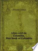 Libro Azul De Colombia. Blue Book Of Colombia