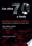 libro Los Años 70 A Fondo: Guerrilleros, Militares Y Familiares